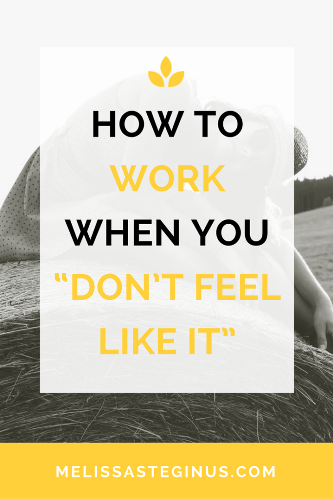 work when you don't feel like it, inspiration